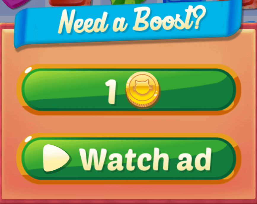 You can watch one ad for an extra boost when starting levels.