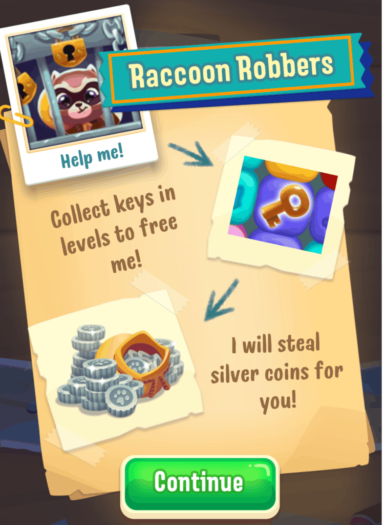 Raccon Robbers steal coins when you give them keys.