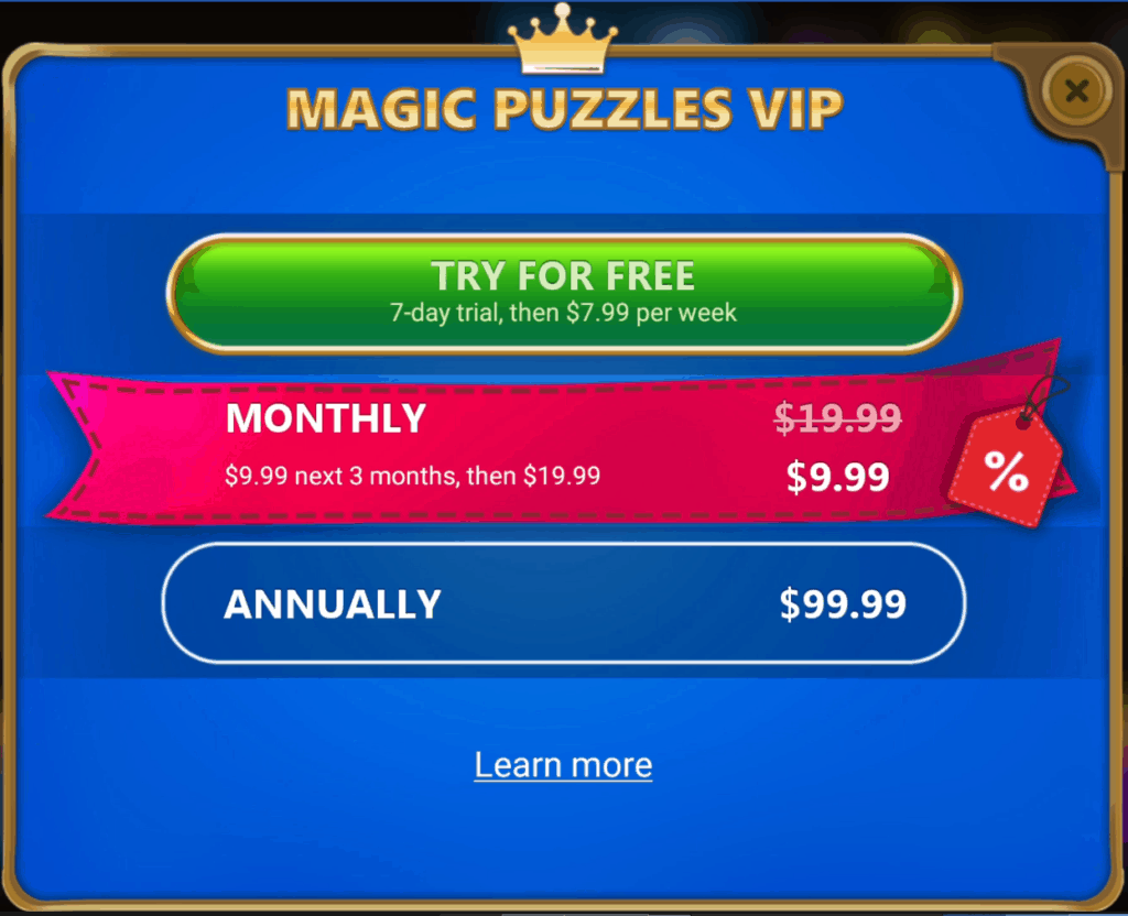 The Magic Jigsaw Puzzles VIP Subscription. It costs $20 monthly or $100 annually.