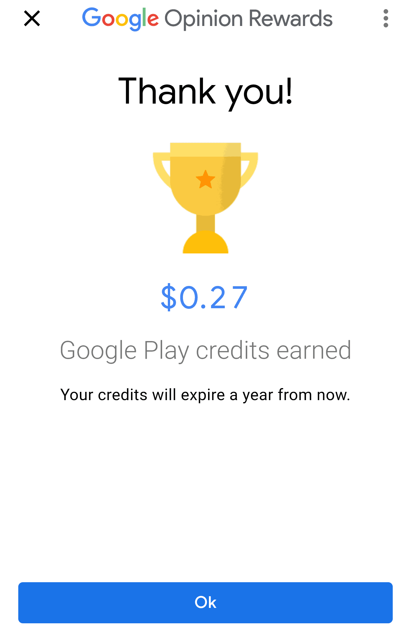 I earned 0.27 (USD) Google Play funds from completing a Google Opinion Rewards survey.